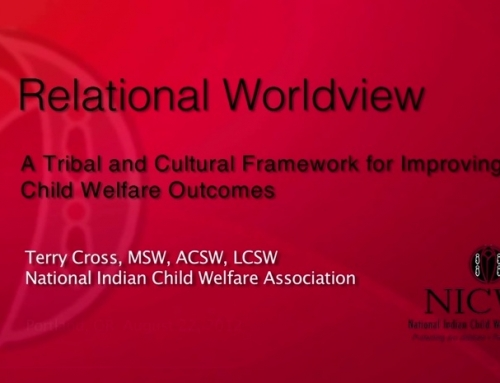 Relational Worldview: A Tribal and Cultural Framework for  Improving Child Welfare Outcomes